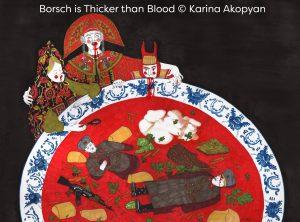 Borsch is Thicker than Blood © Karina Akopyan